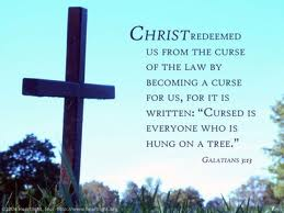 christ redeemed us from the law...Gal 3 13-14