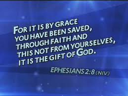 Eph 2 8 - for by grace you are save...gift