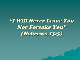 never leave you nor forsake you2