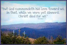 while we were yet sinners christ died for us