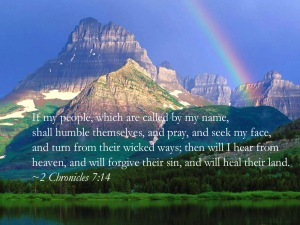 2 Chronicles 7,14 - if my people who are called by my name will humble...
