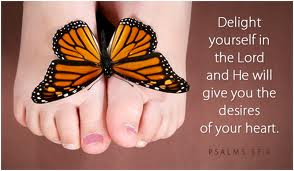 delight yourself in the lord and he will give you the desires of your heart