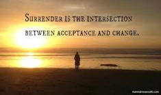 surrender - intersection between acceptance and change